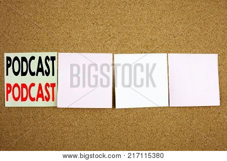 Conceptual hand writing text caption inspiration showing Podcast Business concept for Internet Broadcasting Concept on the colourful Sticky Note close-up background with space