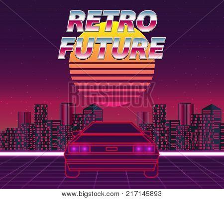 Retro Future, 80S Style Sci-fi Background. Futuristic Car.