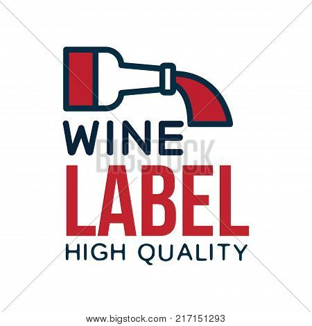Wine label, high quality product logo, design element for menu, winery logo package, winery branding and identity vector Illustration isolated on a white background