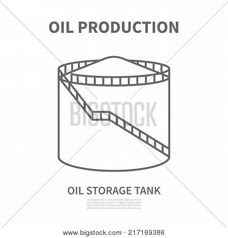Oil storage tank in linear style. Logotype for oil producing company. Vector illustration. Poster with vector linear icon for oil industry. Template for your design.