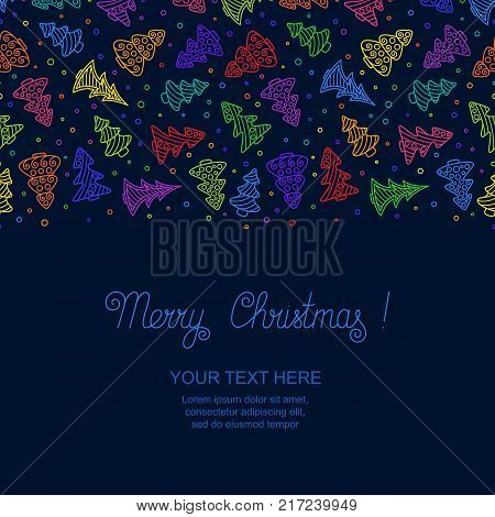 New year's Template with Bright Colorful Hand-drawn Outline Christmas Trees on Dark Blue Backdrop. Christmas Seamless Pattern Continuous to Right and to Left for Invitation Congratulation Wish.