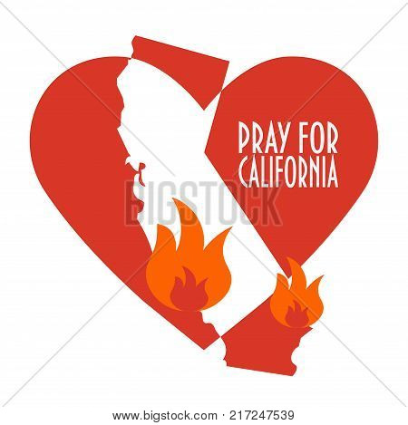 Support illustration for charity donation and relief work after wildfires in southern California. Wildfires, Heart shape and state map silhouette. Text: Pray for California.