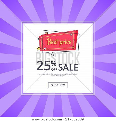 Best price 25 percent off sale proposition banner discount with button shop now, vector in online shopping concept. Special offer in store