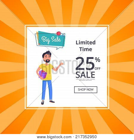 Big sale unlimited time 25 percent discount poster with shop now button. Man with beard holds box and dreaming about low prices vector with text