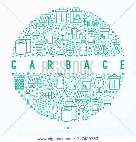 Garbage concept in circle with thin line icons: garbage bin, organic trash, garbage truck, glass, recycled paper, aluminium, battery, plastic bottle. Modern vector illustration for web page.