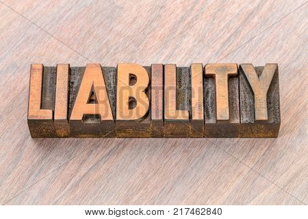 liability word abstract in vintage letterpresss wood type