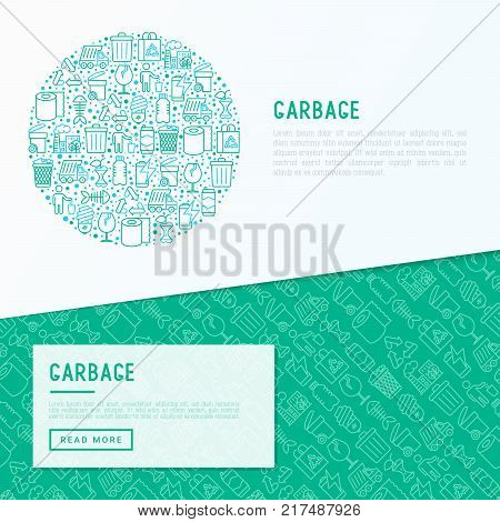 Garbage concept in circle with thin line icons: garbage bin, organic trash, garbage truck, glass, recycled paper, aluminium, battery, plastic bottle. Modern vector illustration for web page, print media.