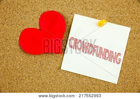 Conceptual hand writing text caption inspiration showing Crowdfunding concept for Business Fundraising Project Funding and Love written on sticky note, reminder cork background with space