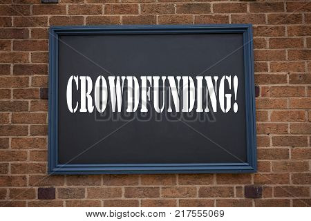 Conceptual hand writing text caption inspiration showing announcement Crowdfunding. Business concept for  Business Fundraising Project Funding written on frame old brick background with space