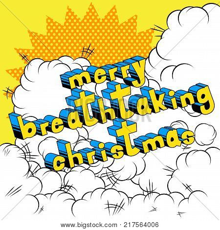 Merry Breathtaking Christmas - Comic book style word on abstract background.