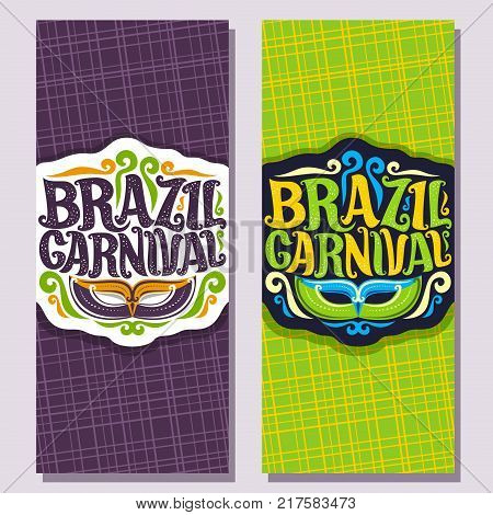 Vector vertical banners for Brazil Carnival, invite tickets with purple brazilian mask, original font for festive text brazil carnival on green, colorful streamers, logo for carnival in Rio de Janeiro