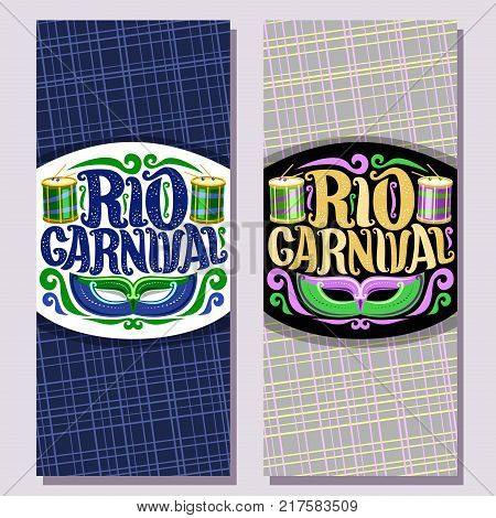 Vector vertical banners for Rio Carnival, invite tickets with brazilian mask, original font for text rio carnival drums with sticks for samba parade, layouts for carnival in Brazil Rio de Janeiro.