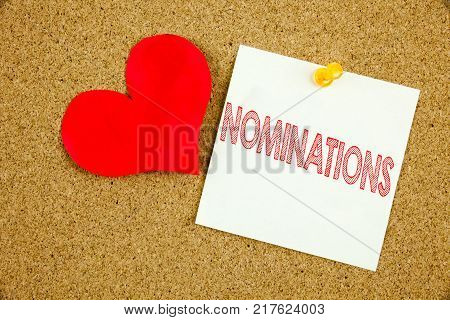 Conceptual hand writing text caption inspiration showing Nominations concept for Election Nominate Nomination and Love written on sticky note, reminder cork background with space