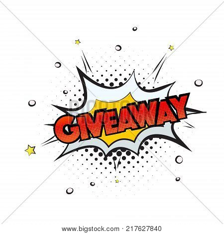 Giveaway card, banner in pop art style.Beautiful greeting scratched text word with explosion clouds.Hand drawn invitation, advertising design. Modern brush lettering vector with dotted background.