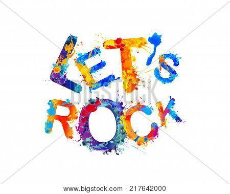 Let's rock. Vector inscription of watercolor splash paint