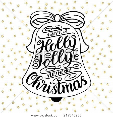 Have a holly jolly very merry Christmas. Hand lettering greeting card with Christmas jingle bells frame. Vintage typography vector design. Vector illustration isolated on white with golden stars