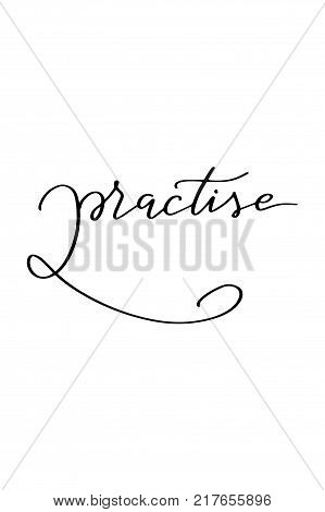 Hand drawn lettering. Ink illustration. Modern brush calligraphy. Isolated on white background. Practise text.