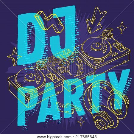 Dj Party  Design For Your Poster With A Dj Sound Mixer, Turntables And Headphones Drawing. Artistic Cartoon Hand Drawn Sketchy Line Art Style. Vector Graphic.