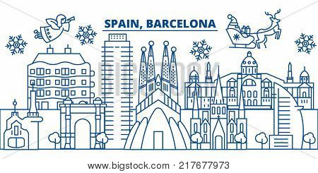 Spain, Barcelona winter city skyline. Merry Christmas, Happy New Year decorated banner with Santa Claus.Winter greeting line card.Flat, outline vector. Linear christmas snow illustration