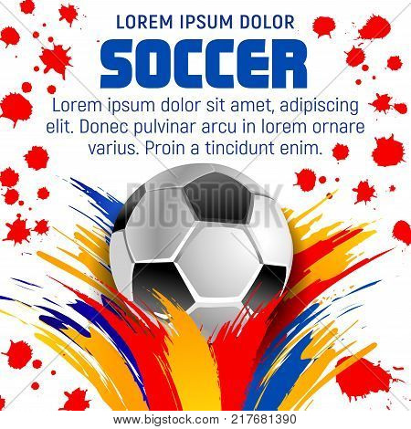 Soccer ball with paint splash poster of football sport game template. Football sport club banner of soccer ball, decorated by colorful paint brush stroke, splatter and spot for sporting themes design