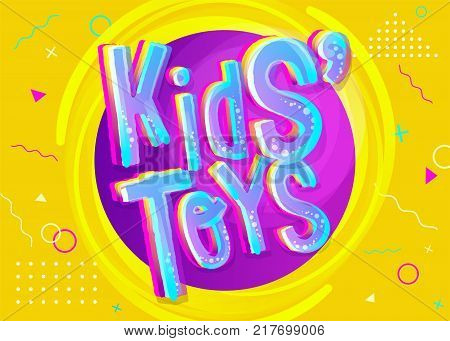 Kids Toys Vector Illustration in Cartoon Style. Bright and Colorful Banner for Kids Toy Shop or Store. Funny Sign for Game Room. Yellow Background with Childish Pattern.
