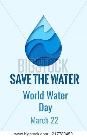Save the water - paper cut water drop ecology concept background. World Water Day - vector banner with blue papercut waterdrop symbol poster