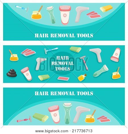 vector flat hair removal tools banners set. Electric epilator, shaver, shaving razor, waxing strips, hot wax in bowl and laser machine icons for your design. Illustration on green background.
