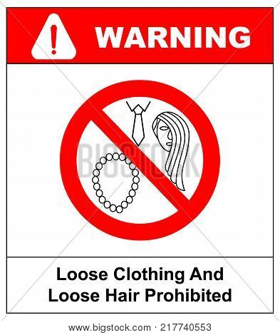 Loose clothing and long hair prohibited sign. Operation with nacklace, tie or long hair forbidden icons. Vector illustration isolated on white. Warning safety symbol for working places.