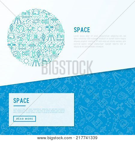 Space concept in circle with thin line icons: rocket, Earth, lunar rover, space station, telescope, alien, meteorite. Modern vector illustration for banner, print media, web page.