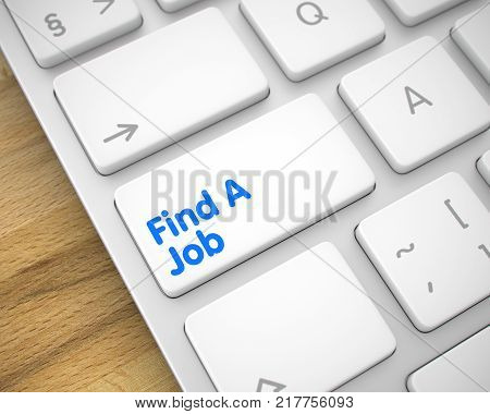 Inscription on Keyboard Enter Key, for Find A Job Concept. Business Concept: Find A Job on Slim Aluminum Keyboard lying on the Wood Background. 3D Illustration.