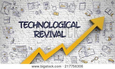 Technological Revival - Enhancement Concept. Inscription on the White Wall with Hand Drawn Icons Around Inscription and Orange Arrow. Development Concept.