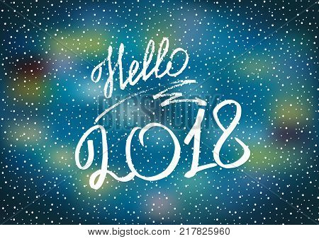 Hello 2018. New Year 2018. New Year's greeting card cover banner. Blue background. New Year's lights. Snow