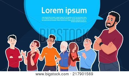 Man Standing Over Big Chat Bubble With Copy Space With Group Of Mix Race People On Background Flat Vector Illustration