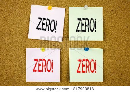 Conceptual hand writing text caption inspiration showing Zero Business concept for Zero Zeros Nought Tolerance on colourful Sticky Note close-up
