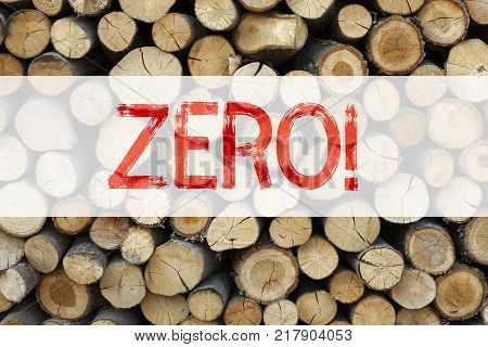 Conceptual announcement text caption inspiration showing Zero Business concept for Zero Zeros Nought Tolerance written on wooden background with space