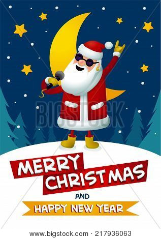 Rock-n-roll Santa. Singing Santa Claus - rock star with merry christmas and Happy New Year inscription on dark blue christmas background. Christmas r poster for party. Xmas greeting card. Vector illustration.