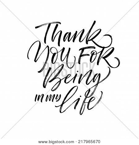 Thank you for being in my life postcard. Love and romantic lettering. Ink illustration. Modern brush calligraphy. Isolated on white background.