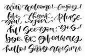 Hand written set of short phrases-yes, thank you, bye, ok, awesome, welcome, wow, hi, giveaway, love you, sorry, please, thank you, see you, enjoy, ok, hello. Black lettering on white background. poster