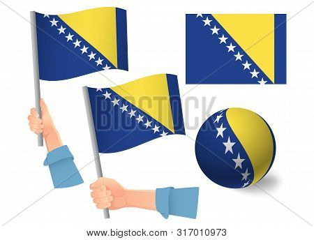 Bosnia And Herzegovina Flag In Hand Set. Ball Flag. National Flag Of Bosnia And Herzegovina Vector I