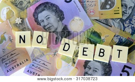 No Debt Signage With A Background Of Australian Dollars.