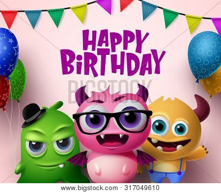 Happy Birthday Vector Concept Design. Cute Little Monsters Creature Characters And Happy Birthday Te