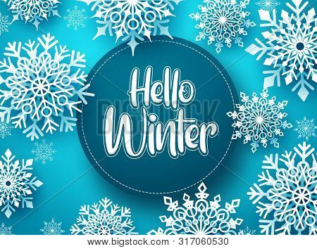 Hello Winter Vector Greeting Banner Template. Snowflakes With Hello Winter Text And Space For Messag