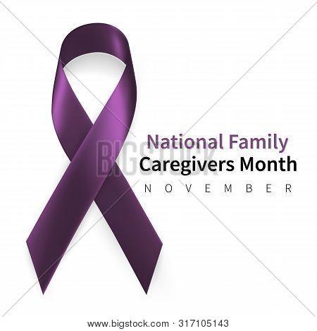 National Family Caregivers Month. Realistic Plum Ribbon Symbol. Medical Design. Vector Illustration.