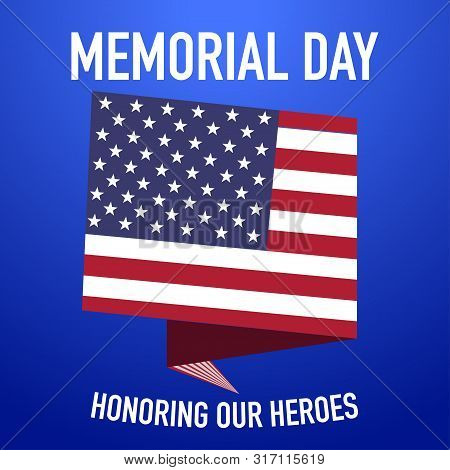 Memorial Day Remenber And Honor Our Heroes Vector