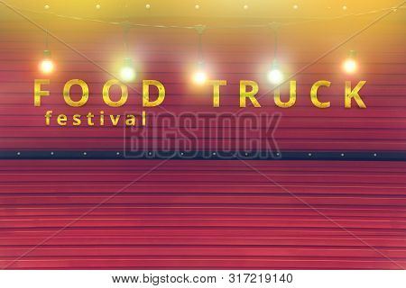 Close-up Of Red Food Truck With Colour Light Bulb, Food Festival Background, No People