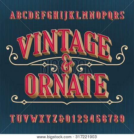 Vintage And Ornate Alphabet Font. 3d Effect Letters And Numbers. Vector Typeface For Your Typography