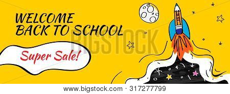 Back To School Sale With Rocket And Doodles Horizontal Background. Vector Illustration For Banners I