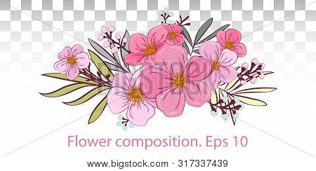 Tender Floral Arrangement. Pink Flowers And Buds With Leaves. Vector Romantic Garden Flowers.tropica