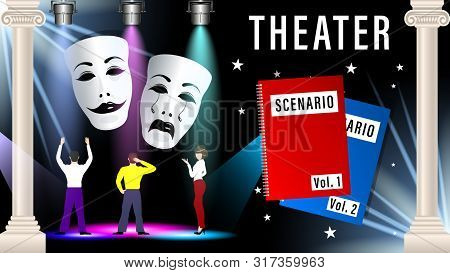 Theatrical Mask, Script, Scene. People Actors Are Rehearsing In The Theatre Under The Light Of The S