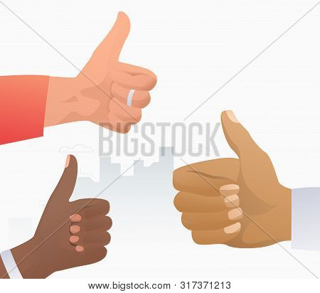 Hands Of Multiethnic People Showing Like Gesture. Arms, Thumb Up, Super. Feedback Concept. Vector Il